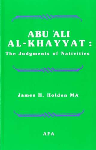 J. Holden - Abu 'Ali Al-Khayyat - The Judgments of Nativities