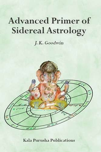 J.K. Goodwin - Advanced Primer of Sidereal Astrology