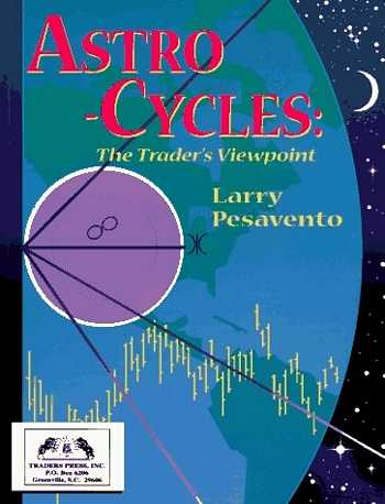 Larry Pesavento - Astro-Cycles - The Trader's Viewpoint