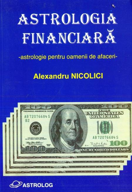 Alexandru Nicolici - Astrologia financiară