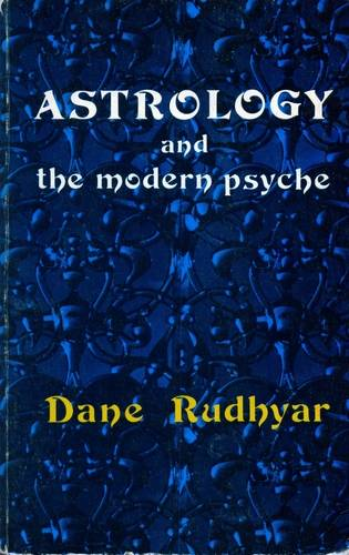 Dane Rudhyar - Astrology and the Modern Psyche