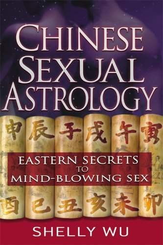 Shelly Wu - Chinese Sexual Astrology