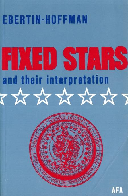 Ebertin Hoffman - Fixed Stars and their Interpretation