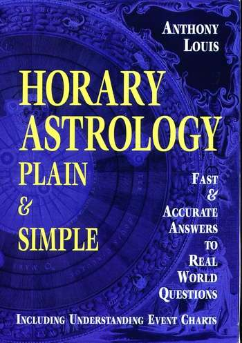 Anthony Louis - Horary Astrology Plain & Simple