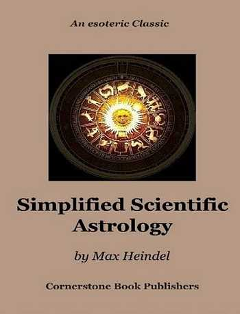 Max Heindel - Simplified Scientific Astrology