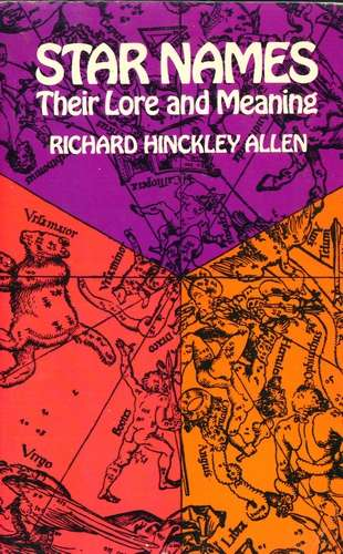 R. Hinckley Allen - Star Names - Their Lore and Meaning
