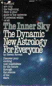 Steven Forrest - The Inner Sky. The Dynamic New Astrology for