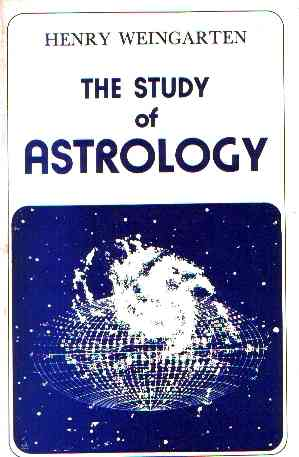 Henry Weingarten - The Study of Astrology