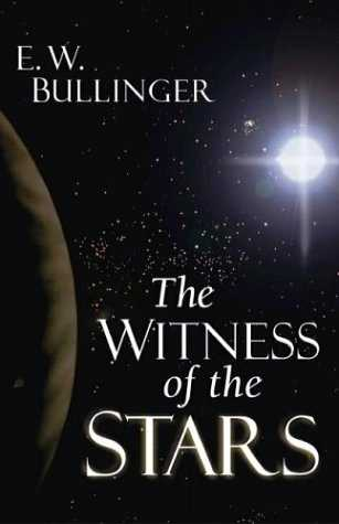 E.W. Bullinger - The Witness of the Stars