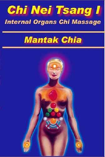 Mantak Chia - Chi Nei Tsang I - Internal Organs Chi Massage