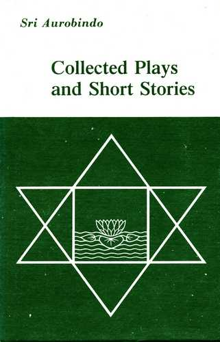 Sri Aurobindo - Collected Plays and Short Stories