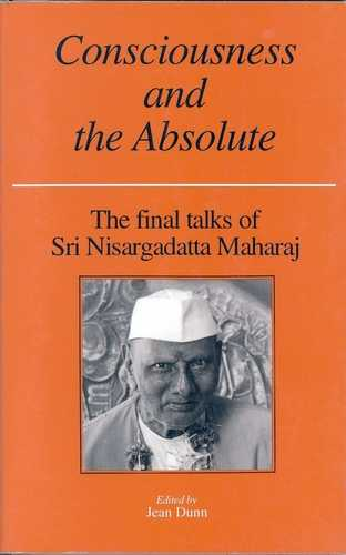 Nisargadatta Maharaj - Consciousness and the Absolute