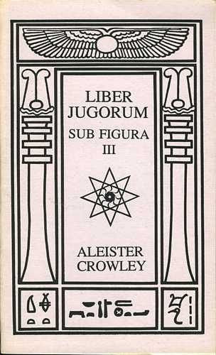 Aleister Crowley - Liber Jugorum