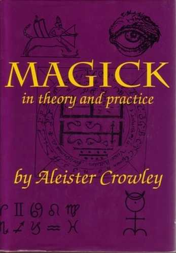 Aleister Crowley - Magick - In Theory and Practice