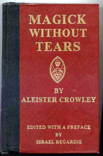 Aleister Crowley - Magick without Tears