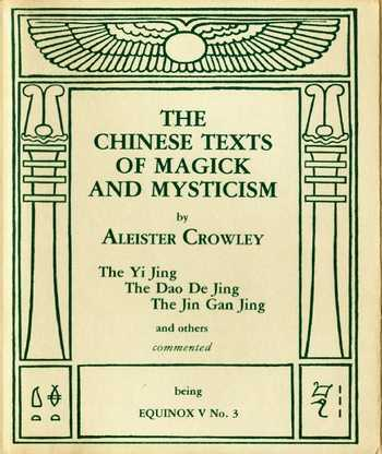 Aleister Crowley - The Chinese Texts of Magick and Mysticism