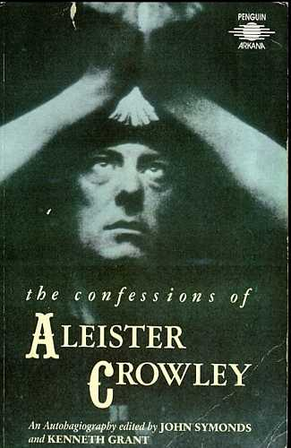 John Symonds (ed.) - The Confessions of Aleister Crowley