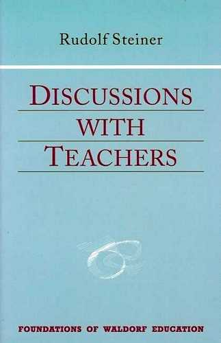 Rudolf Steiner - Discussions with Teachers