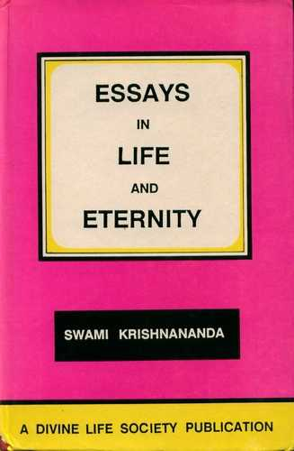 Swami Krishnananda - Essays in Life and Eternity