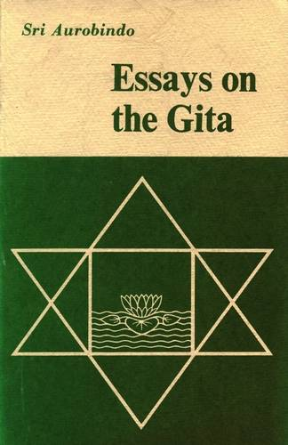 Sri Aurobindo - Essays on the Gita