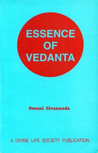 Swami Sivananda - Essence of Vedanta