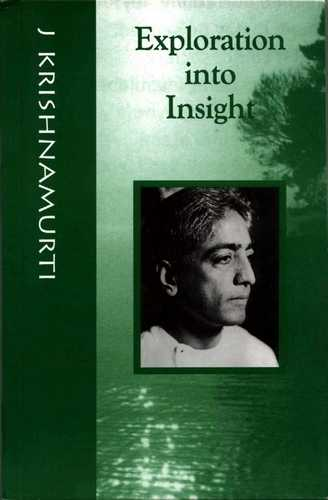 Krishnamurti - Exploration into Insight