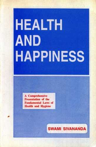 Swami Sivananda - Health and Happines