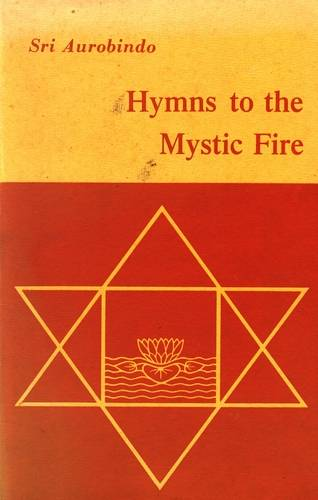 Sri Aurobindo - Hymns to the Mystic Fire