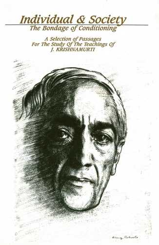 Krishnamurti - Individual & Society -The Bondage of Conditioning
