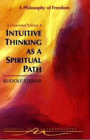 Rudolf Steiner - Intuitive Thinking as a Spiritual Path