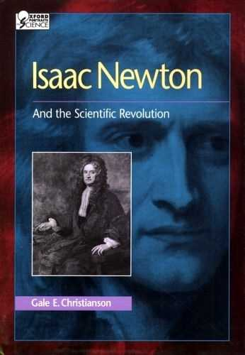 Gale Christianson - Isaac Newton and the Scientific Revolution