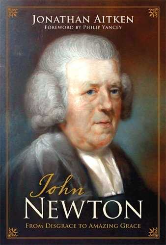 Jonathan Aitken - Newton - From Disgrace to Amazing Grace