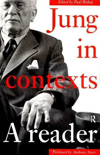 Paul Bishop - Jung in Contexts - A Reader