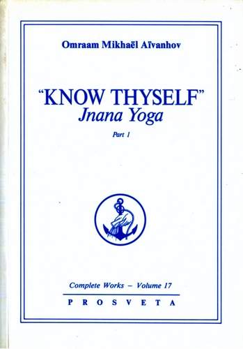 Omraam Mikhael Aivanhov - Know Thyself - Jnana Yoga, Part 1