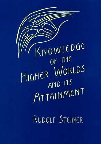 Rudolf Steiner - Knowledge of the Higher Worlds
