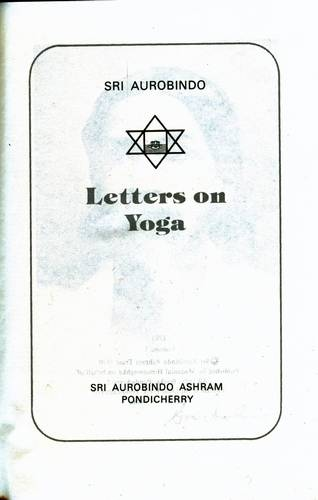 Sri Aurobindo - Letters on Yoga