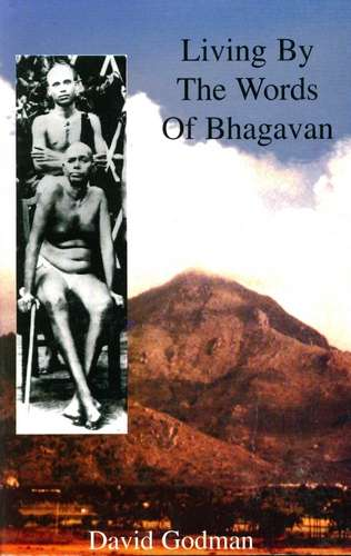 David Godman - Living by the Words of Bhagavan