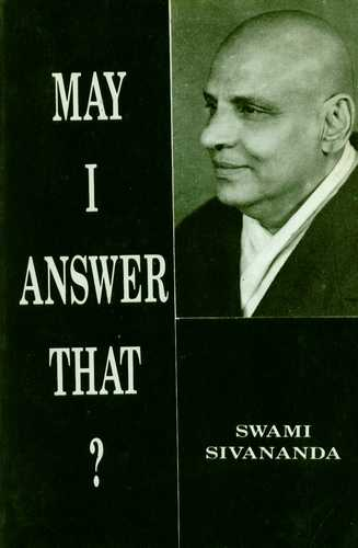Swami Sivananda - May I Answer That?