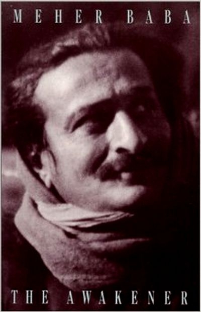 Meher Baba - The Awakener