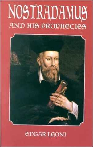 Edgar Leoni - Nostradamus and His Prophecies