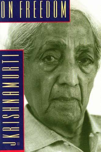 Krishnamurti - On Freedom