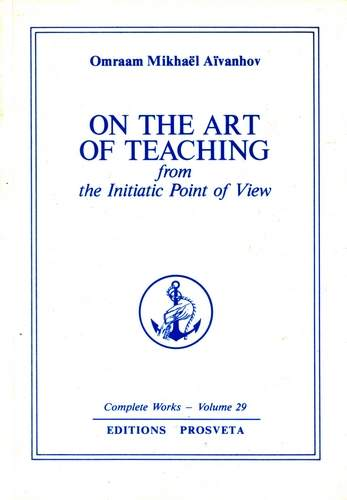 Omraam Mikhael Aivanhov - On the Art of Teaching