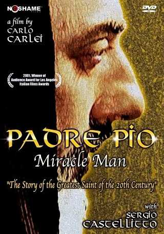 Padre Pio - The Miracle Man