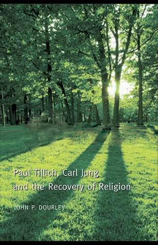 J. Dourley - P. Tillich, Carl Jung and the Recovery of Religion