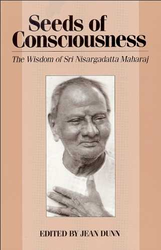 Nisargadatta Maharaj - Seeds of Consciousness