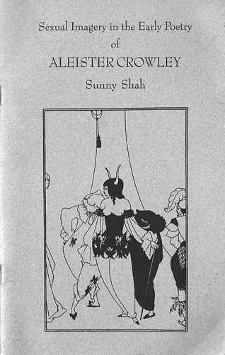 Sunny Shah - Sexual Imagery in the Poetry of Aleister Crowley