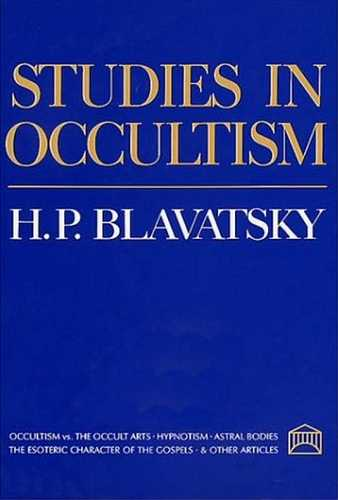 H.P. Blavatsky - Studies in Ocultism