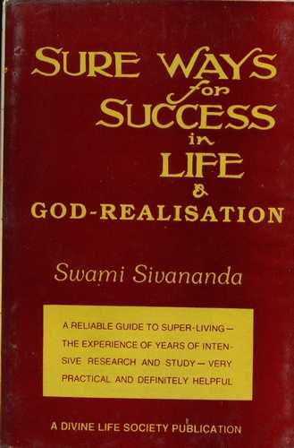 Swami Sivananda - Sure Ways to Success in Life & God-Realisation