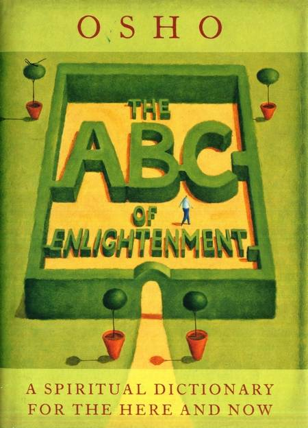 Osho - The ABC of Enlightenment