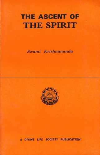 Swami Krishnananda - The Ascent of the Spirit